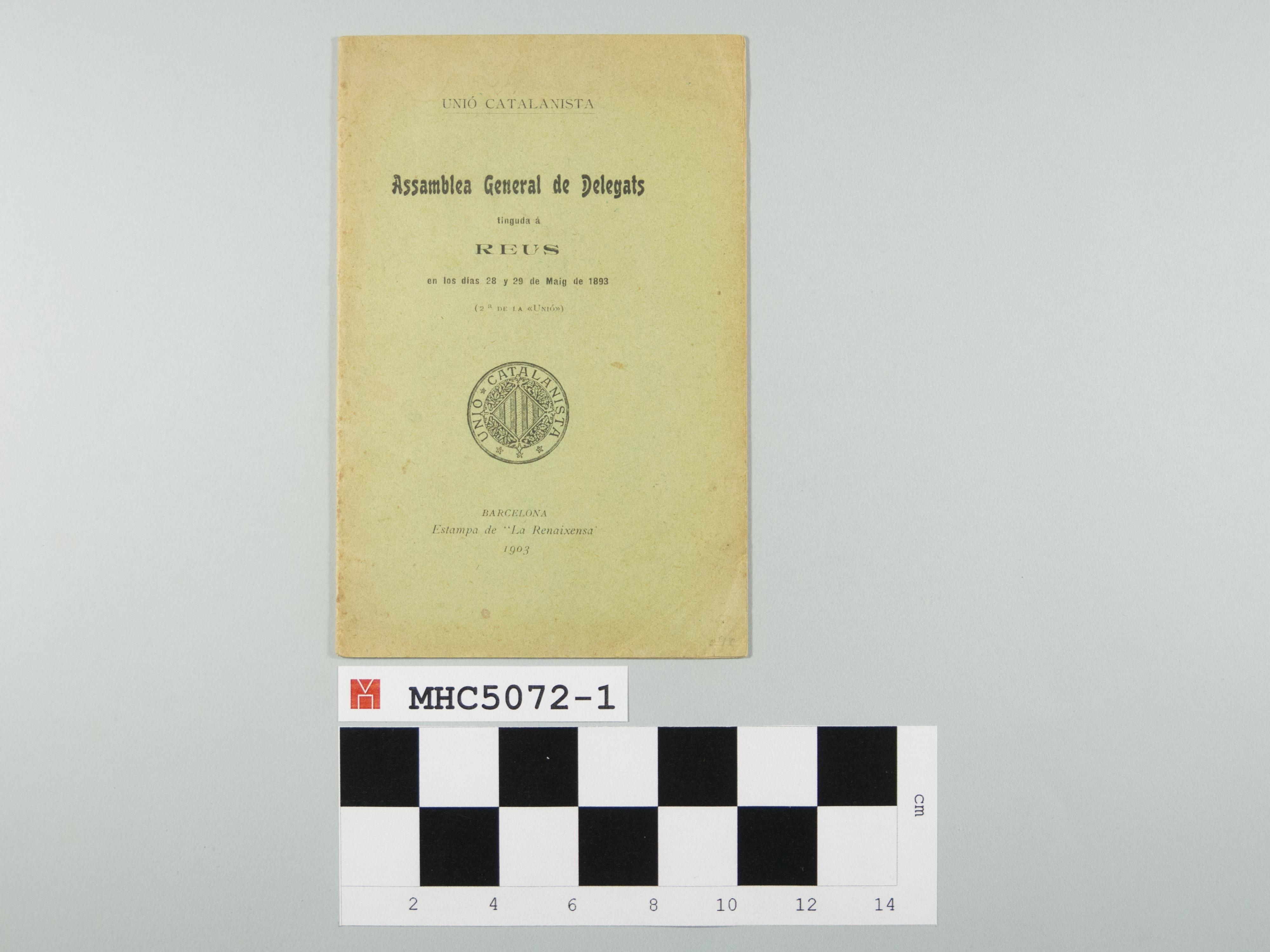 "Assamblea General de Delegats tinguda á Reus en los días 28 y 29 de Maig de 1893 (2ª de la ""Unió"")."